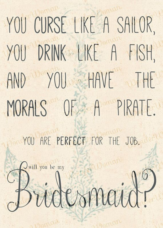 Curse Like A Sailor, Drink Like A Fish... Bridesmaid Invitation! Angela, why didn't you send this to me? Lol