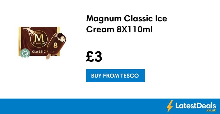 Magnum Classic Ice Cream 8X110ml, £3 at Tesco