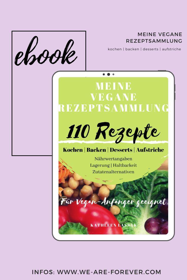110 Rezepte Veganes Kochen Und Backen In 2020 Kochen Und Backen Rezepte Leckere Vegane Rezepte