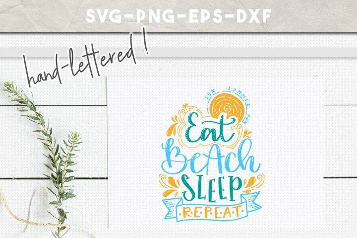 summer svg file, eat beach sleep repeat, handlettered svg design By Personal Epi… – Fonts Etc for Cricut