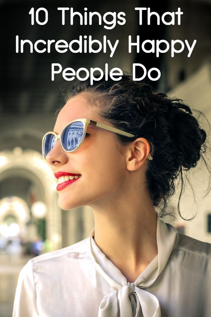10 Things That Incredibly Happy People Do ~ http://facthacker.com/things-that-happy-people-do/
