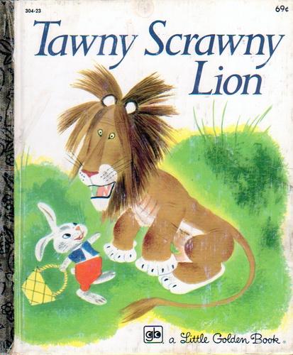 Tawny Scrawny Lion, Illustrations by Gustaf Tenggren, 1952 (1981 edition)