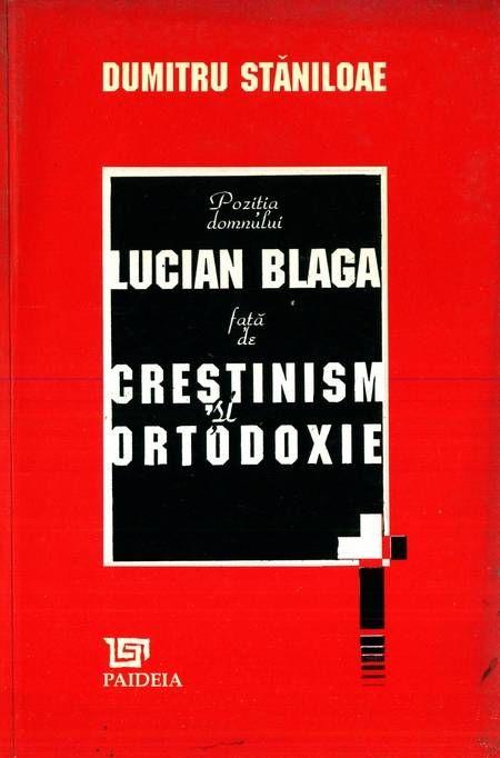 Dumitru Stăniloae - Lucian Blaga, creștinism și ortodoxie