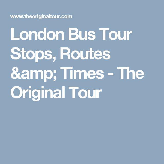 London Bus Tour Stops, Routes & Times - The Original Tour
