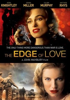 The Edge of Love with Keira Knightley and Sienna Miller. Made in Wales.