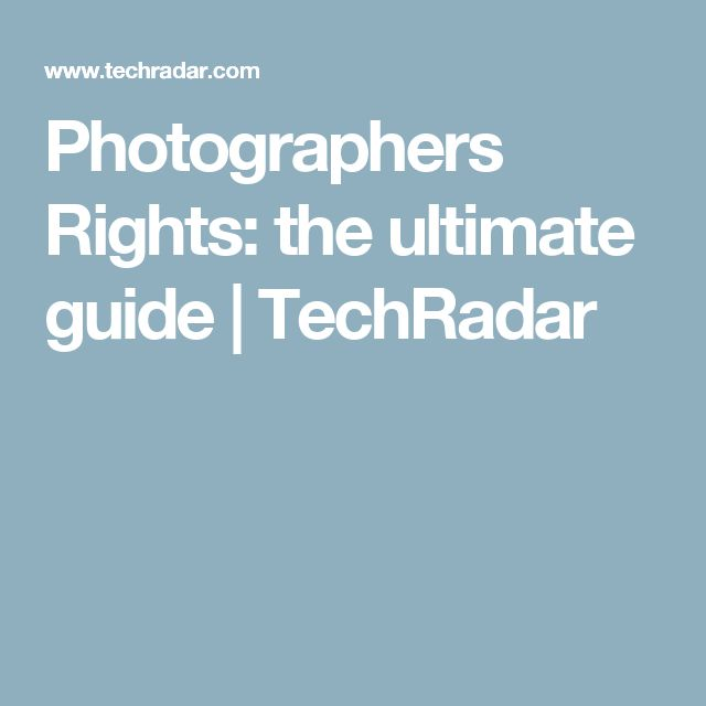 Photographers Rights: the ultimate guide | TechRadar