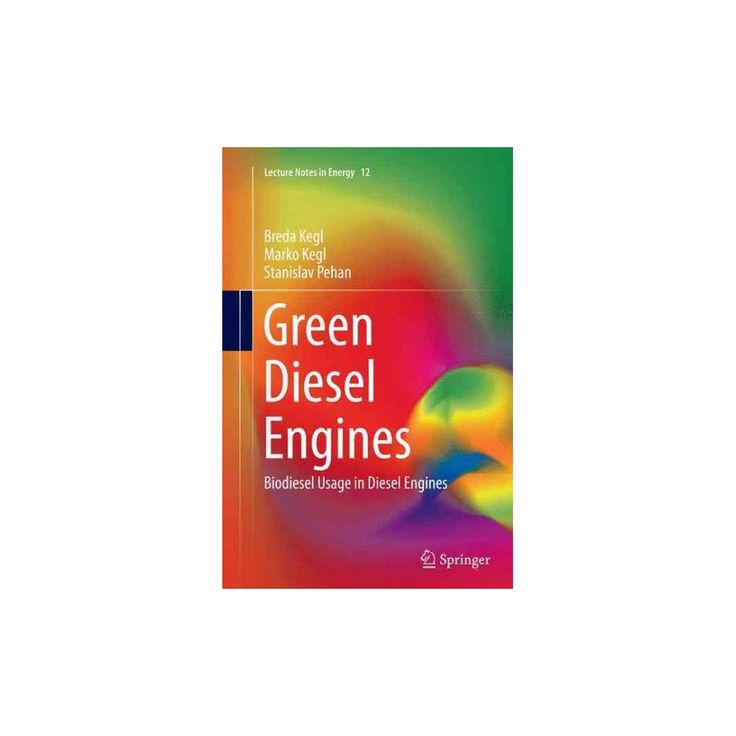 Green Diesel Engines : Biodiesel Usage in Diesel Engines (Reprint) (Paperback) (Breda Kegl)