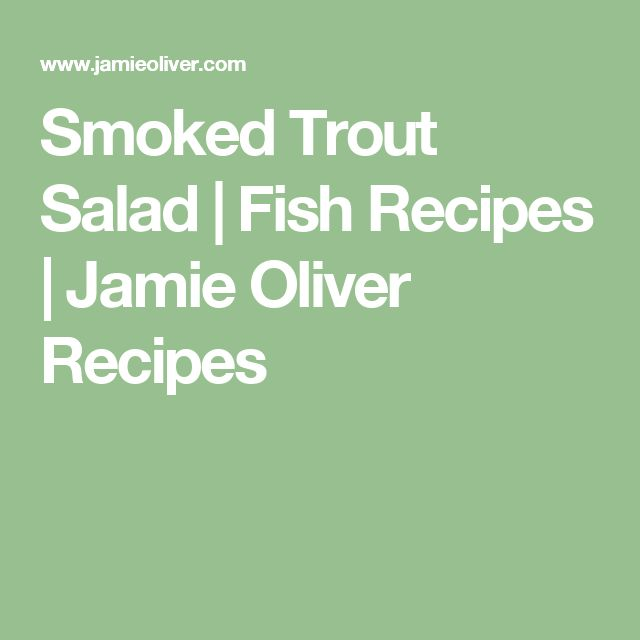 Smoked Trout Salad | Fish Recipes | Jamie Oliver Recipes
