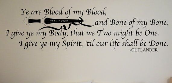 Outlander Blood Vow Quote interior Wall by CustomVinylDecals4U #outlander #outlanderdecal #walldecal #bloodvow #bloodvowquote #wallquote #cardecal #vinyldecal #customdecal #etsy #customvinyldecals4u