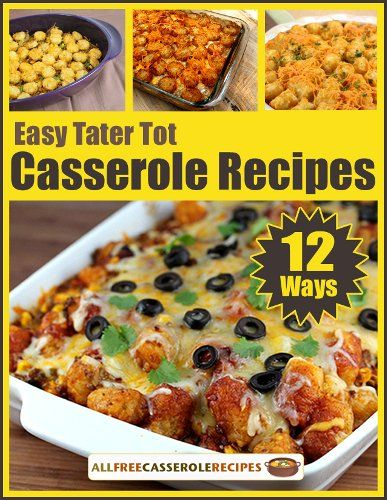 FREE e-Cookbook: 12 Easy Tater Tot Casserole Recipes! #tatertots #casseroles #recipe