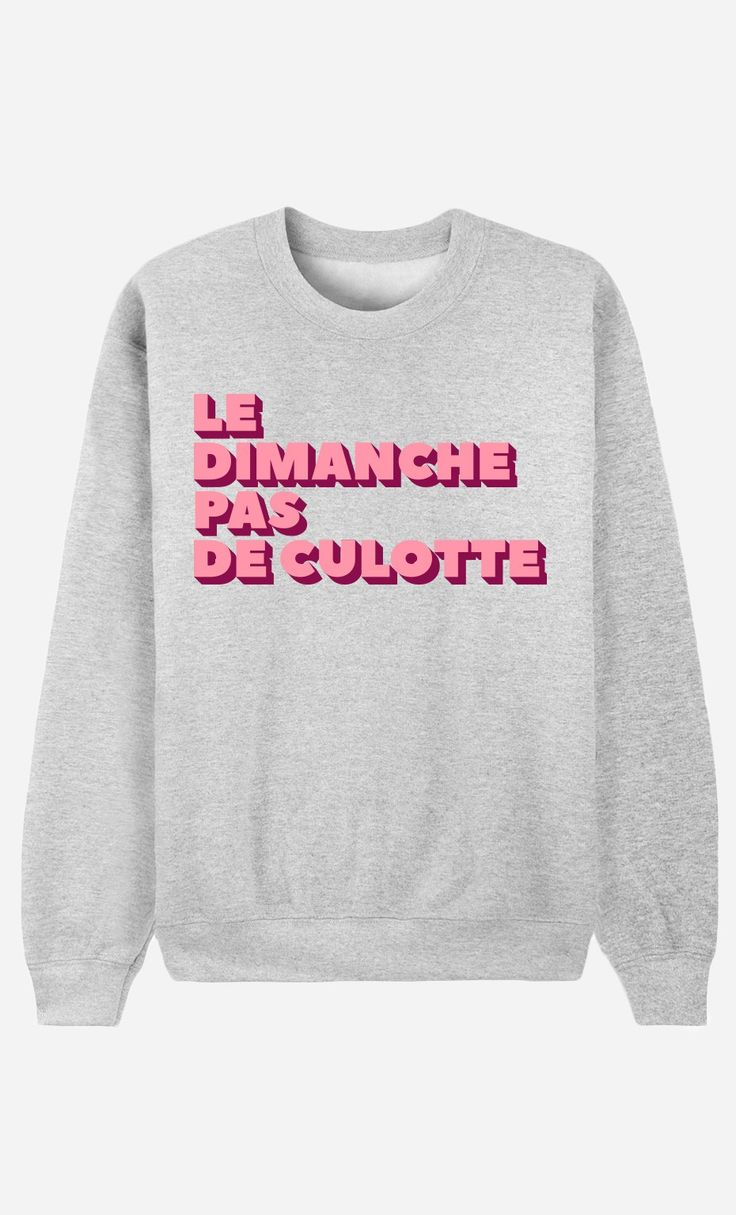 Sweat Femme Le Dimanche pas de Culotte de la Collection Girl Power - Wooop.fr