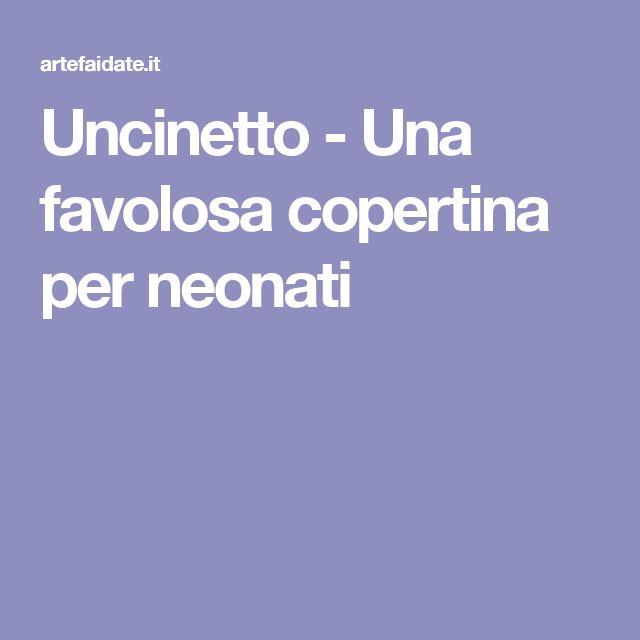 Uncinetto - Una favolosa copertina per neonati