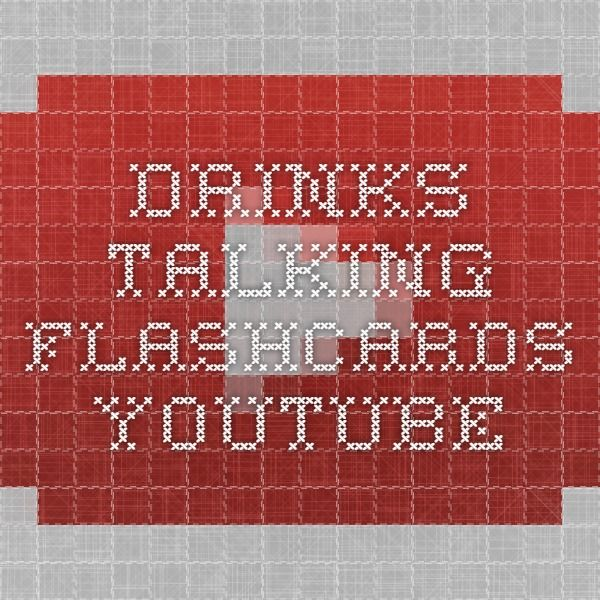 Drinks - Talking Flashcards - YouTube https://www.youtube.com/watch?v=FhLDA3KpRq8