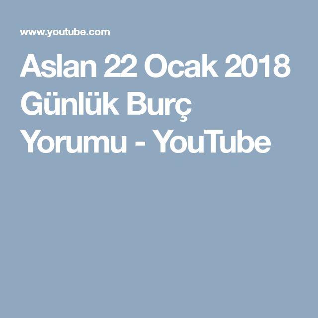 Aslan 22 Ocak 2018 Günlük Burç Yorumu - YouTube