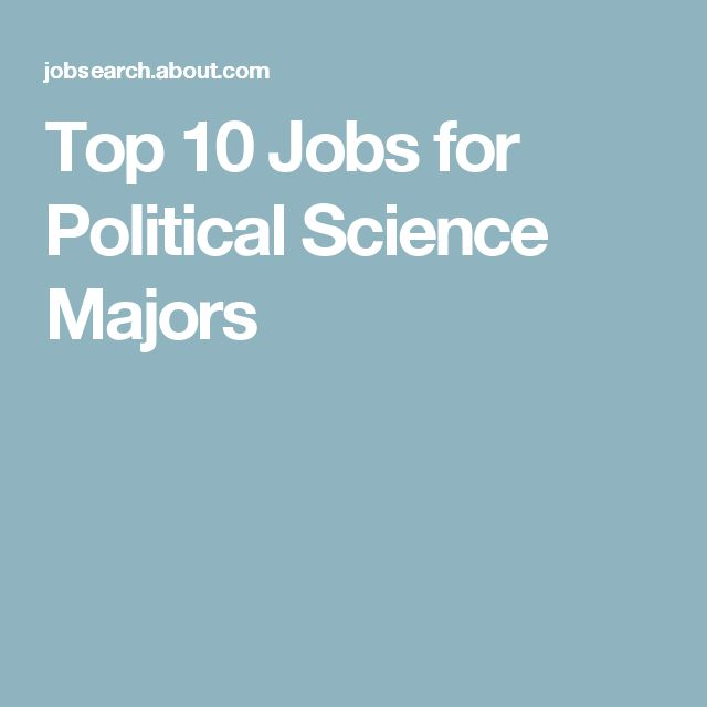 Top 10 Jobs for Political Science Majors