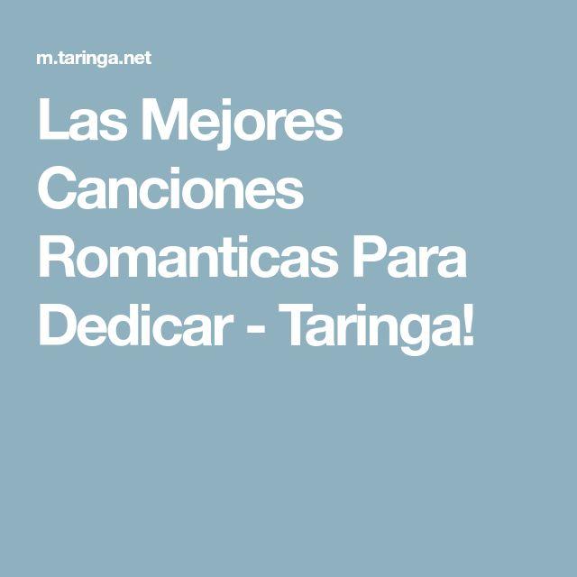 Las Mejores Canciones Romanticas Para Dedicar - Taringa!