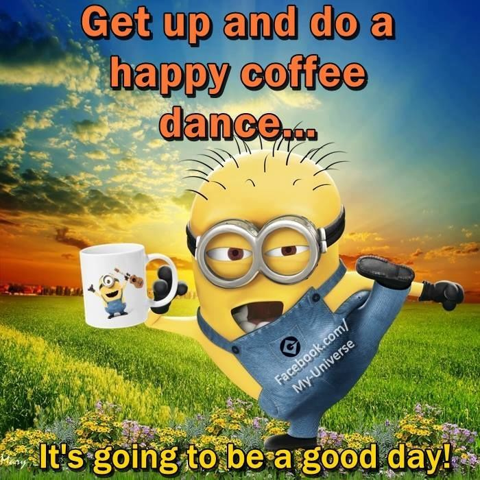 Get Up And Do A Happy Coffee Dance It S Going To Be A Good Day Pictures Photos And Images For Facebo Happy Coffee Good Morning Image Quotes Good Day Quotes