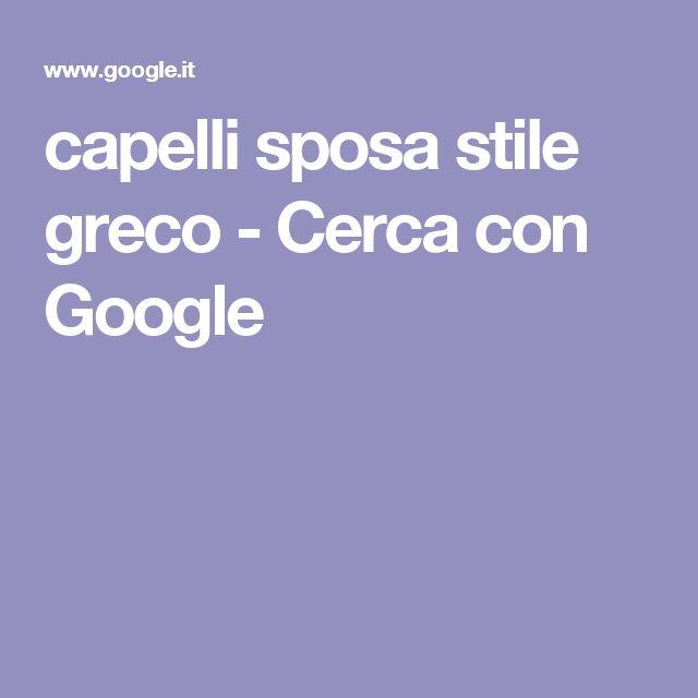 capelli sposa stile greco - Cerca con Google