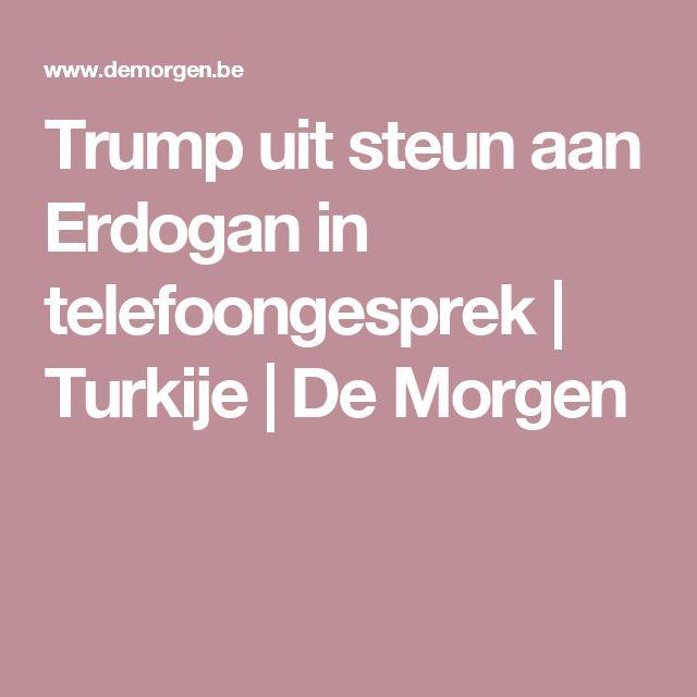Trump uit steun aan Erdogan in telefoongesprek   Turkije   De Morgen