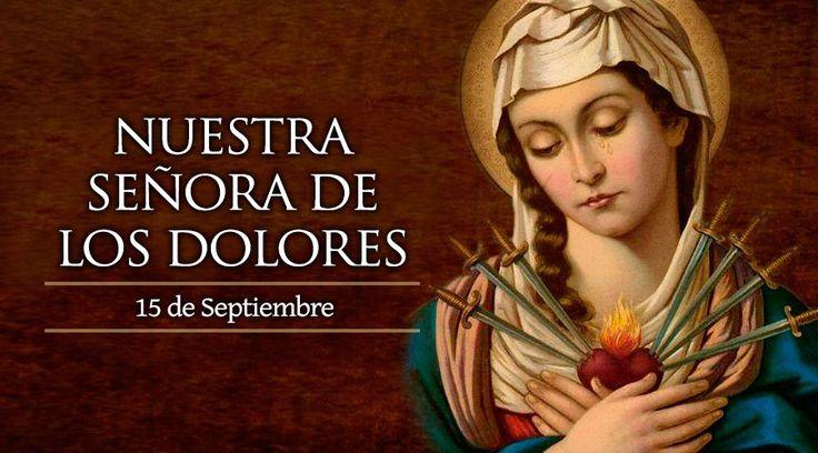 Cada 15 de septiembre, un día después de la Fiesta de la Exaltación de la Cruz, la Iglesia conmemora a Nuestra Señora de los Dolores.