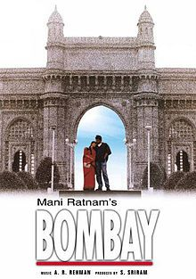 Bombay is a critically acclaimed and national award-winning 1995 Tamil film directed by Mani Ratnam, starring Arvind Swamy and Manisha Koirala, with music composed by A. R. Rahman.     The film is centred on events, particularly during the period of December 1992 to January 1993 in India, and the controversy surrounding the Babri Masjid in Ayodhya and its subsequent demolition on December 6, 1992.