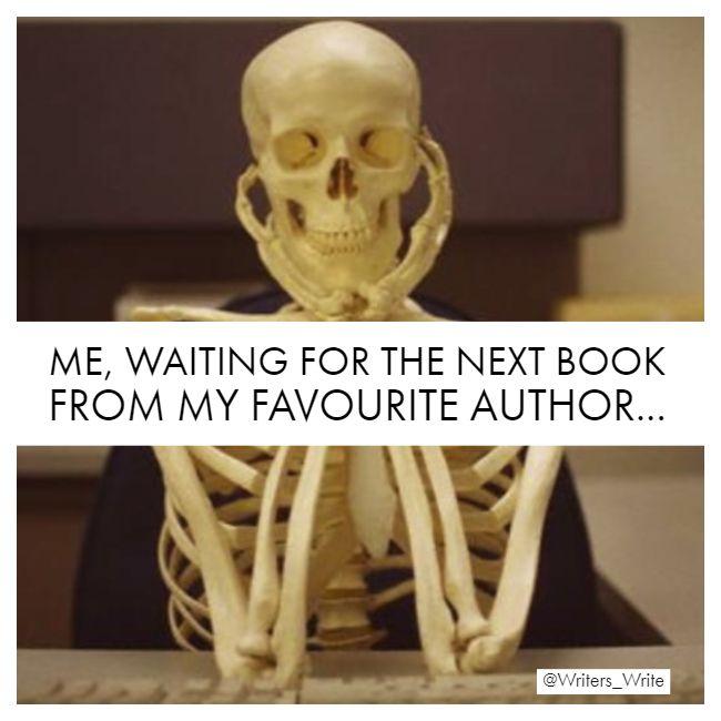 Waiting Again Writers Write Book Humor Book Memes I Love Books