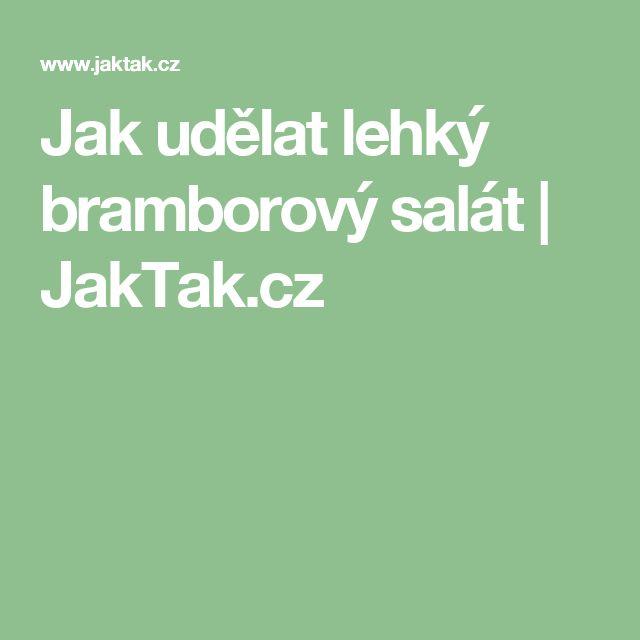 Jak udělat lehký bramborový salát | JakTak.cz