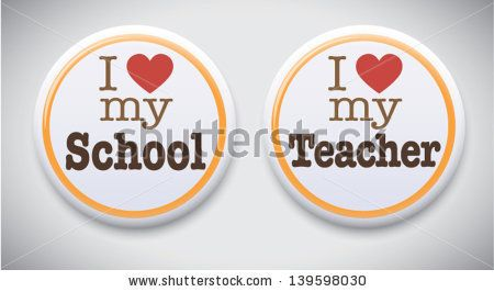 I Love My Teacher. I Love my School - Vector Pin / Button Badge.