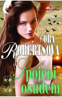 Spojeni osudem - Nora Roberts #alpress #noraroberts #bestseller #román #knihy