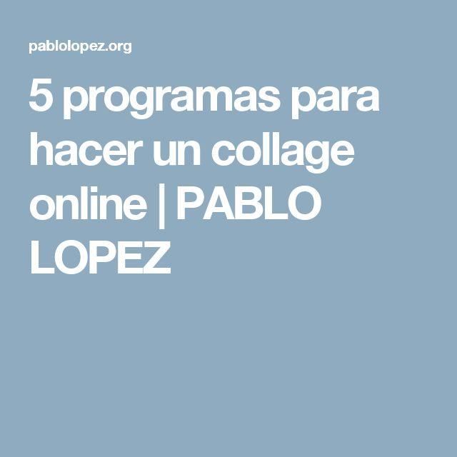 5 programas para hacer un collage online | PABLO LOPEZ