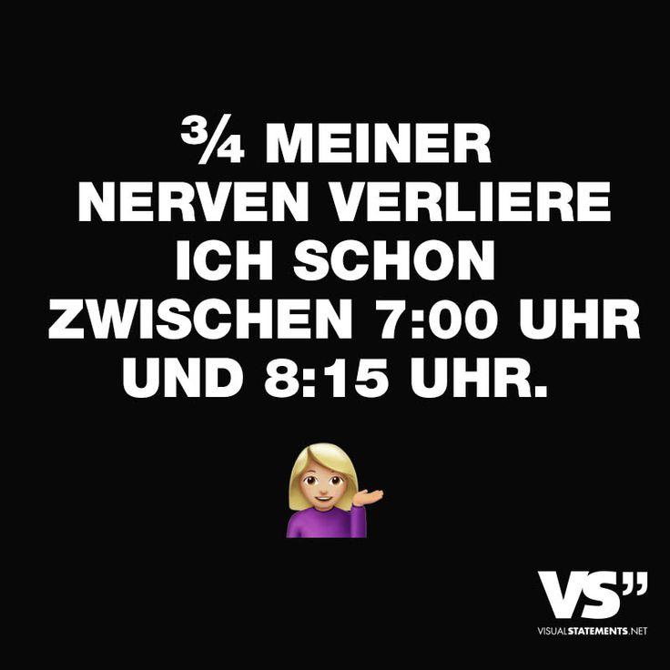 """Visual Statements®️️ Sprüche/ Zitate/ Quotes/ Antimotivation/ """"3/4 MEINER NERVEN VERLIERE ICH SCHON ZWISCHEN 7:00 UHR UND 8:15 UHR."""""""
