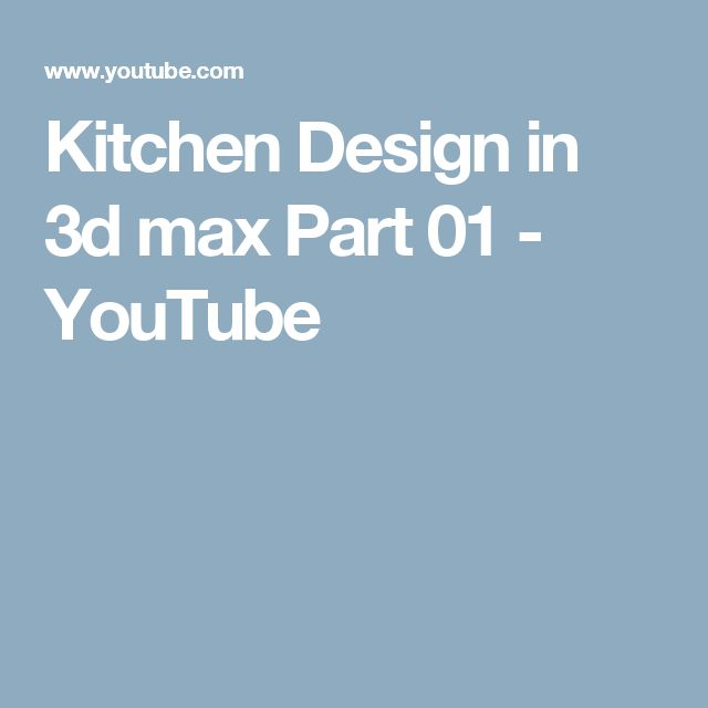 Kitchen Design in 3d max Part 01 - YouTube