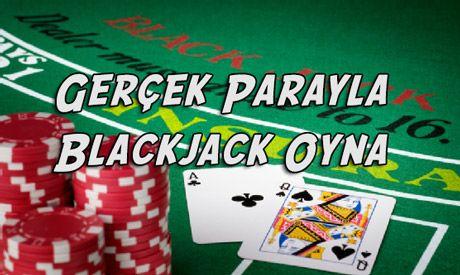Gerçek Parayla Blackjack Oyna