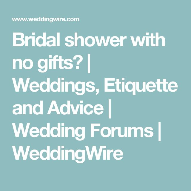 Wedding Thank You Etiquette No Gift: Bridal Shower With No Gifts?