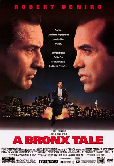Bronx Tale..love this film and it features Robert DeNiro (who also has director's credits in this), one of my favorite actors.