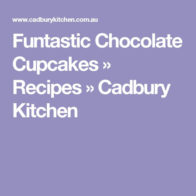 Funtastic Chocolate Cupcakes » Recipes » Cadbury Kitchen