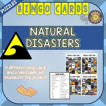 4 Different Bingo Cards about Natural Disasters are included in this product. This is a fun activity to be used with any type of student, for instance with ESL or in speech therapy, when introducing Natural disasters or Environment related topics.  Keywords:1.