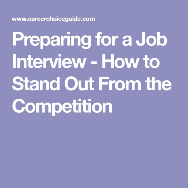 Preparing for a Job Interview - How to Stand Out From the Competition