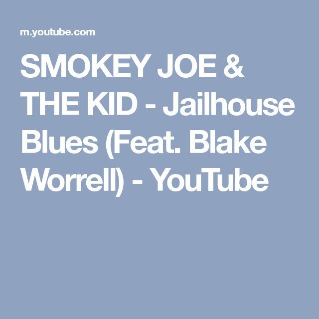 SMOKEY JOE & THE KID - Jailhouse Blues (Feat. Blake Worrell) - YouTube