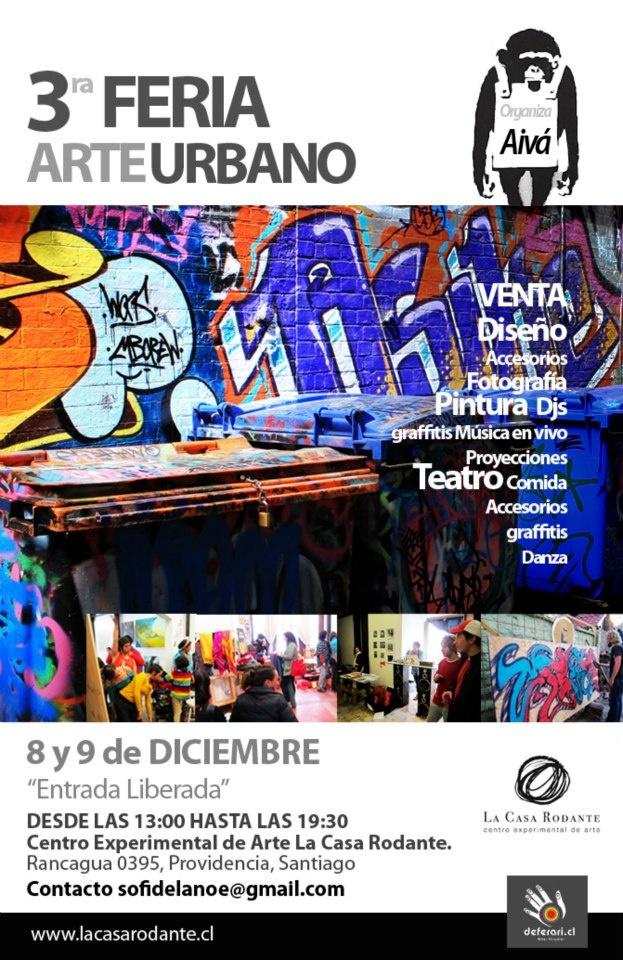 3ra Feria Arte Urbano - 8 y 9 de diciembre de 2012  Casa Rodante  Santiago de Chile  http://www.feriadearteurbano.cl/  http://www.facebook.com/agarratemonona