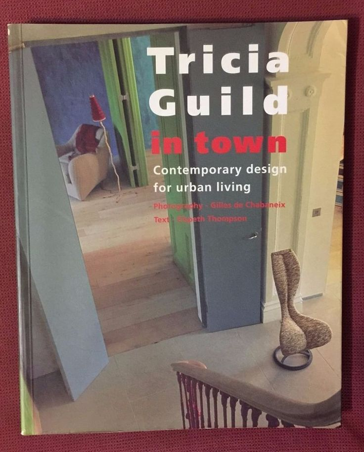 Tricia Guild in Town: Contemporary Design for Urban Living 9781899988488 | eBay