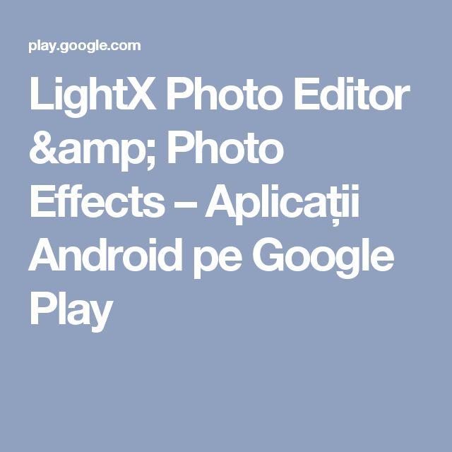 LightX Photo Editor & Photo Effects – Aplicații Android pe Google Play
