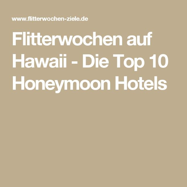 Flitterwochen auf Hawaii - Die Top 10 Honeymoon Hotels