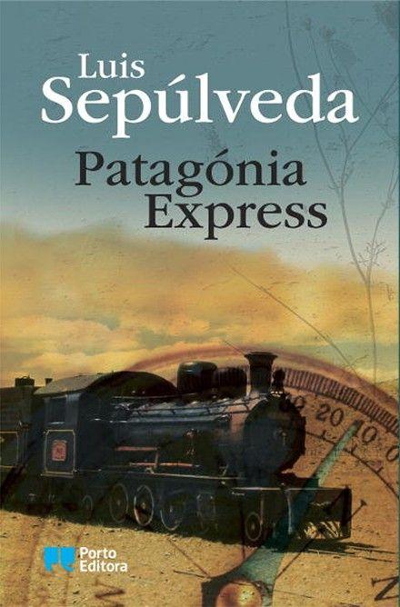 . Dos Meus Livros: Patagónia Express - Luís Sepúlveda
