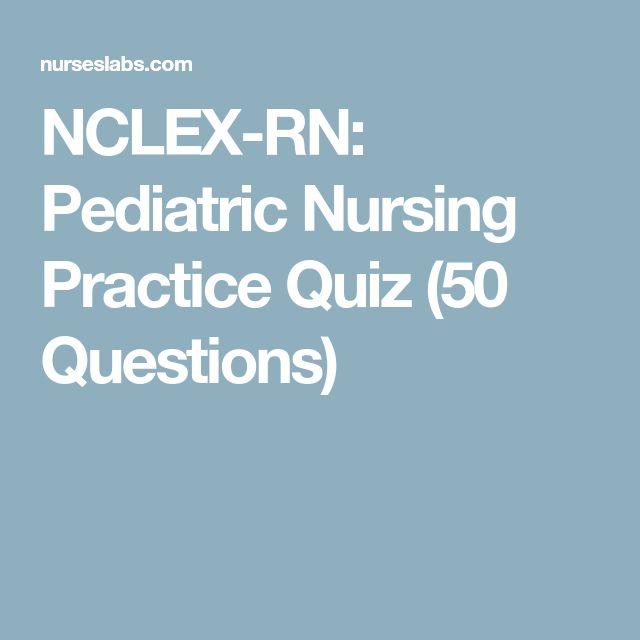 NCLEX-RN: Pediatric Nursing Practice Quiz (50 Questions)
