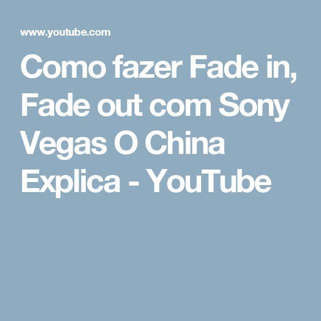 Como fazer Fade in, Fade out com Sony Vegas O China Explica - YouTube