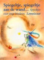 Spiegeltje, spiegeltje aan de wand... http://www.bruna.nl/boeken/spiegeltje-spiegeltje-aan-de-wand-9789056370442