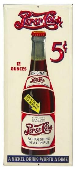 early pepsi cola | An early Pepsi-Cola celluloid and tin sign with bottle image and A ...