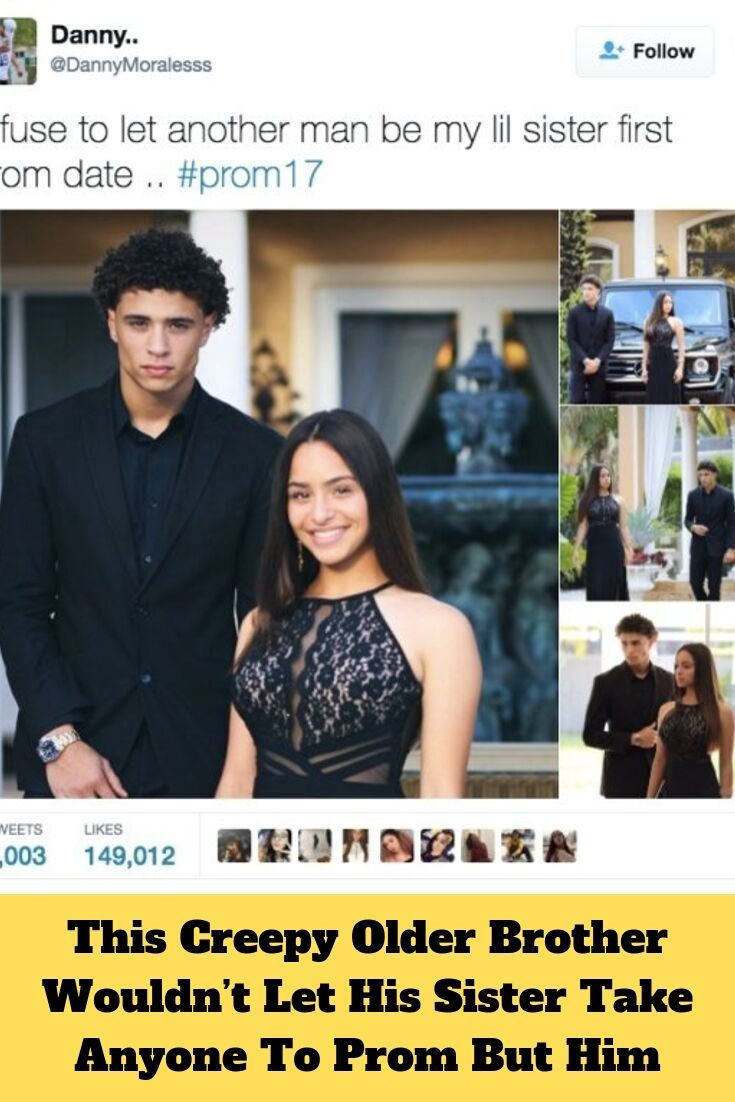 This Creepy Older Brother Wouldn't Let His Sister Take Anyone To Prom But Him