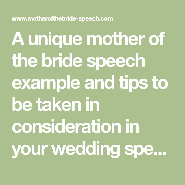 A Unique Mother Of The Bride Speech Example And Tips To Be